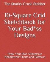 10-Square Grid Sketchbook for Your Bad*ss Designs