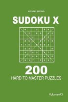 Sudoku X - 200 Hard to Master Puzzles 9x9 (Volume 3)