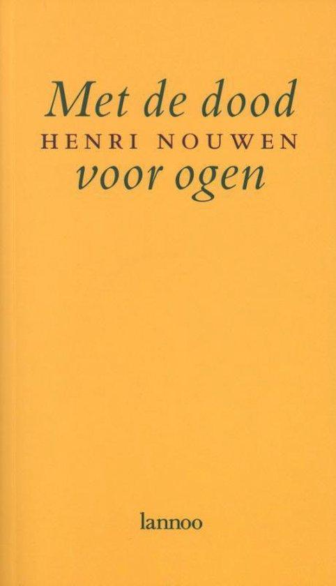 Met de dood voor ogen - Henri Nouwen |
