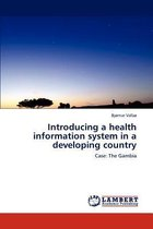 Introducing a Health Information System in a Developing Country