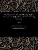 Narratives of the Mission of George Bogle to Tibet, and of the Journey of Thomas Manning to Lhasa