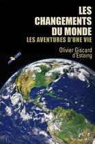 Les changements du monde, les aventures d'une vie