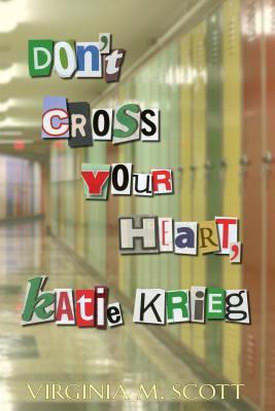 Don't Cross Your Heart, Katie Krieg