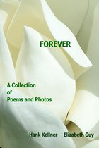 Forever: A Collection of Poems and Photos