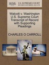 Walcott V. Washington U.S. Supreme Court Transcript of Record with Supporting Pleadings