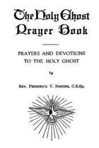 Boek cover The Holy Ghost Prayer Book van Rev Frederick T Hoeger Cssp