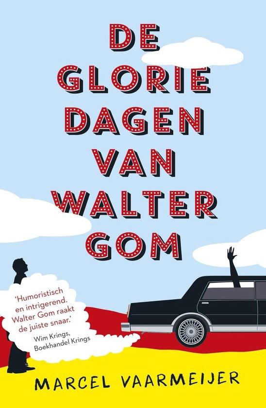 De gloriedagen van Walter Gom - Marcel Vaarmeijer  