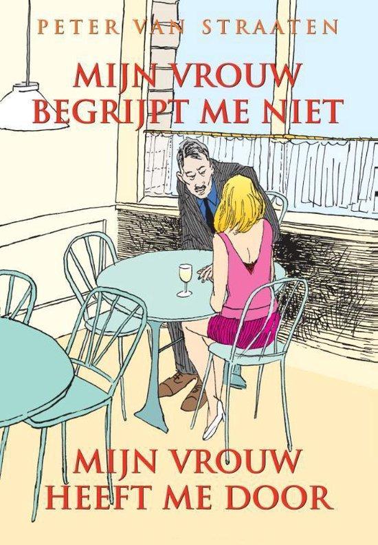 Mijn vrouw begrijpt me niet, mijn vrouw heeft me door - Peter van Straaten   Readingchampions.org.uk