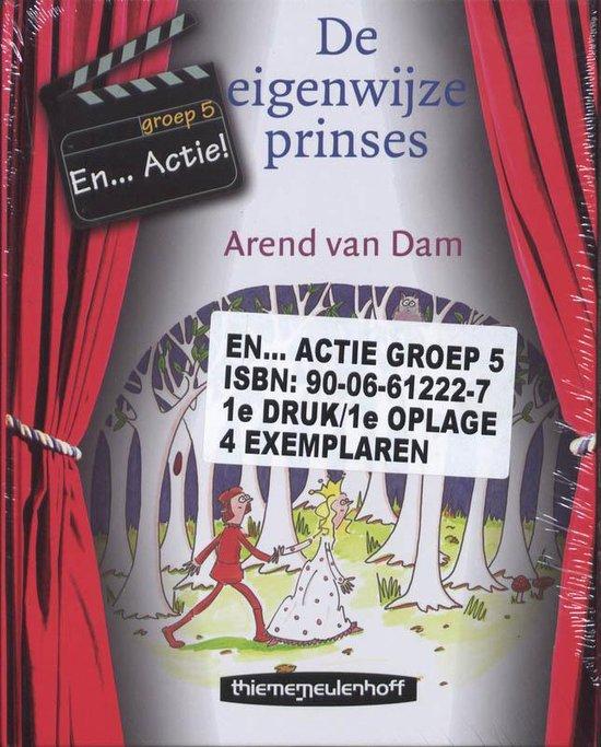 En...Actie! Groep 5 De eigenwijze prinses - Van Dam | Fthsonline.com