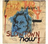 Slowtown Now!