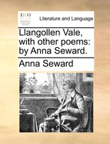 Llangollen Vale, with Other Poems