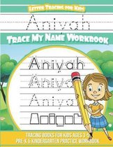 Aniyah Letter Tracing for Kids Trace My Name Workbook