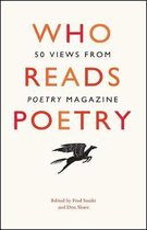 Who Reads Poetry - 50 Views from  Poetry  Magazine