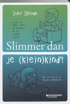 Slimmer Dan Je (Klein)Kind?