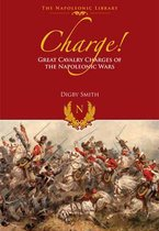 Charge! Great Cavalry Charges of the Napoleonic Wars