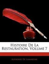 Histoire De La Restauration, Volume 7