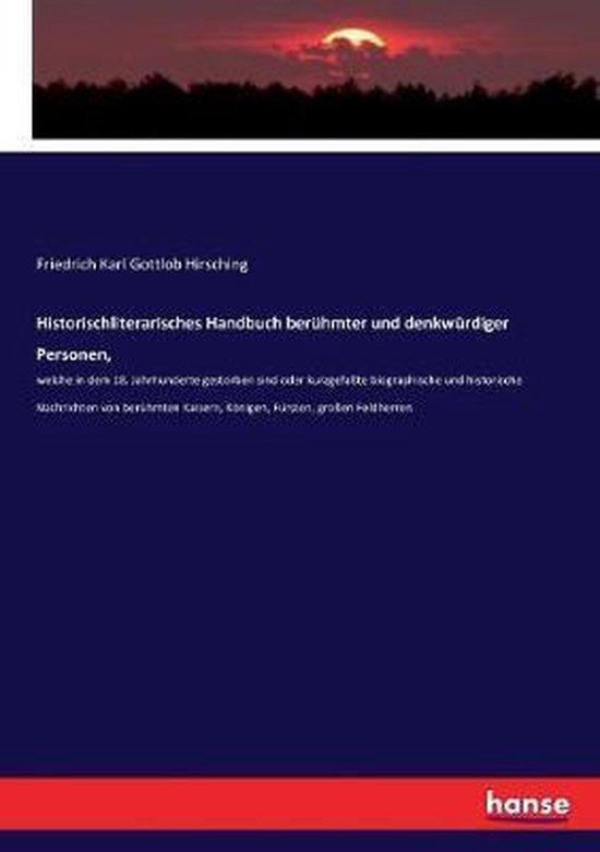 Historischliterarisches Handbuch beruhmter und denkwurdiger Personen,