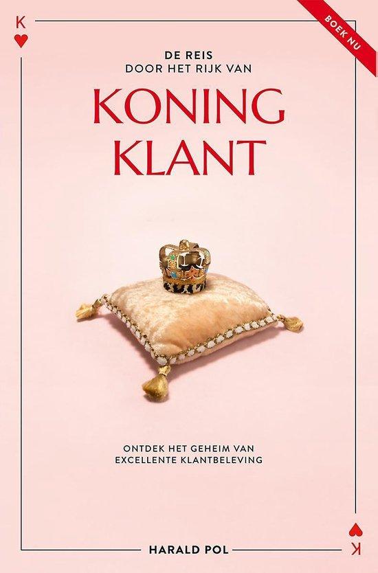 De reis door het Rijk van Koning Klant - Harald Pol |
