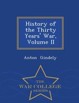 History of the Thirty Years' War, Volume II - War College Series