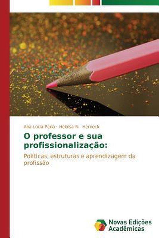 O Professor E Sua Profissionalizacao