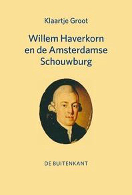 Willem Haverkorn en de Amsterdamse Schouwburg - Klaartje Groot |