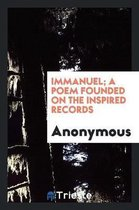 Immanuel; A Poem Founded on the Inspired Records
