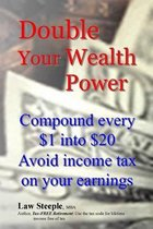 Double Your Wealth Power