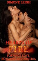 Hearts of Fire. Poems of Love, Romance and Erotica