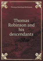 Thomas Robinson and His Descendants