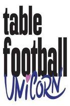 Table Football Unicorn