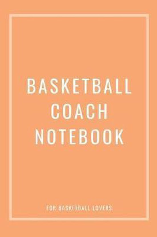 Basketball Coach Notebook For Basketball Lovers