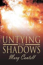 Untying the Shadows