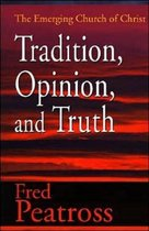 Tradition, Opinion, and Truth