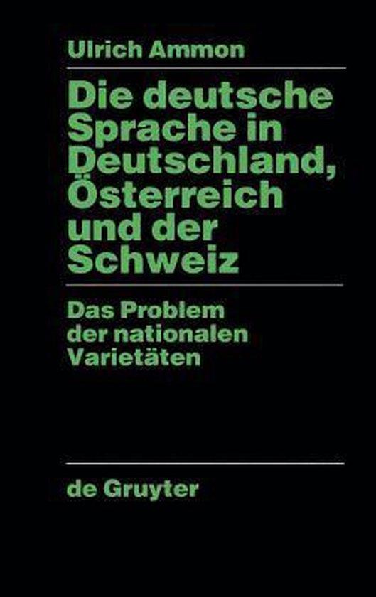 Die deutsche Sprache in Deutschland, OEsterreich und der Schweiz