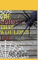The Spider That Wouldn't Die