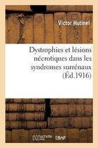 Dystrophies et lesions necrotiques dans les syndromes surrenaux