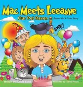 Mac Meets Leeanne - Our Pet Raven - Based on a True Story