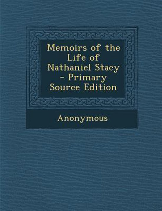 Memoirs of the Life of Nathaniel Stacy