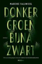 Boek cover Donkergroen bijna zwart van Mareike Fallwickl
