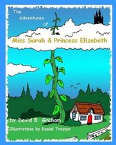 The Adventures of Miss Sarah & Princess Elizabeth