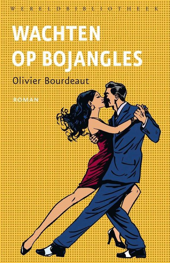 Wachten op Bojangles - Olivier Bourdeaut |