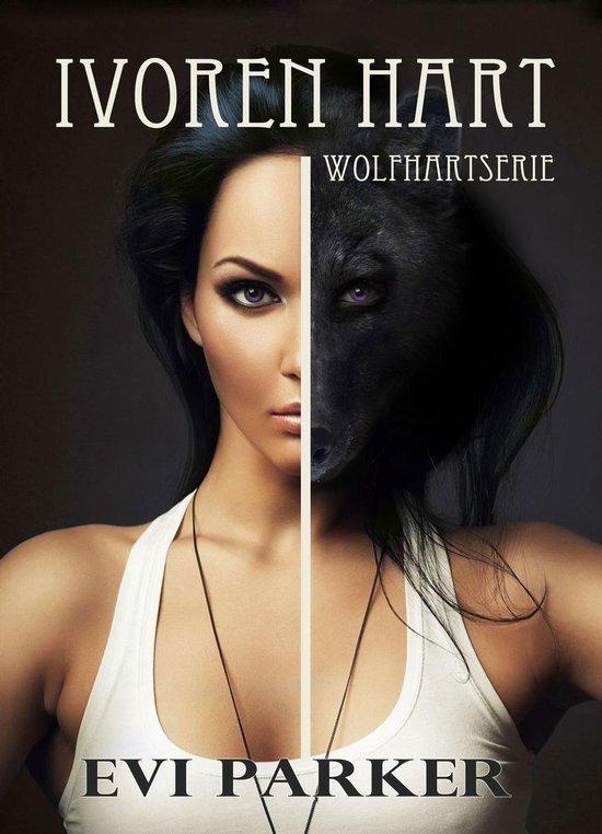 Wolfhartserie 1 - Ivoren Hart - Evi Parker |