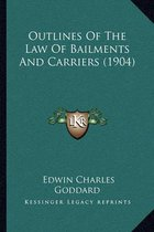 Outlines of the Law of Bailments and Carriers (1904)