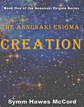Creation: The Annunaki Enigma, Book 1