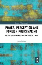 Power, Perception and Foreign Policymaking