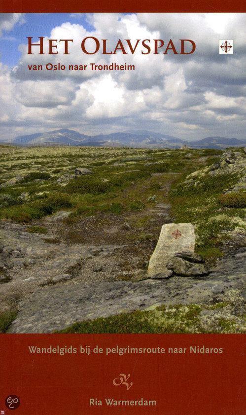 Het Olavspad: van Olso naar Trondheim, wandelgids bij de pelgrimsroute naar Nidaros