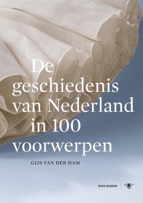 De geschiedenis van Nederland in 100 voorwerpen - Gijs van der Ham |