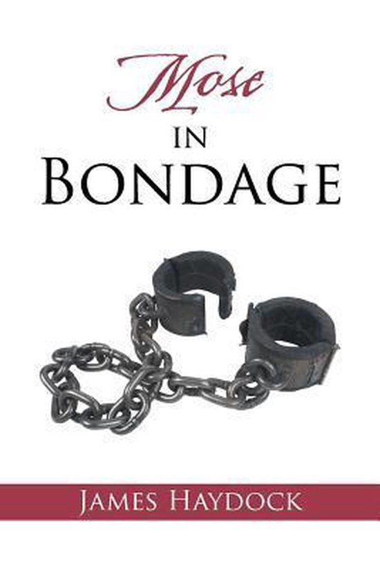 Boek cover Mose in Bondage van James Haydock (Paperback)