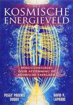 Het kosmische energieveld. Bewustzijnsgroei door afstemming op kosmische energieën