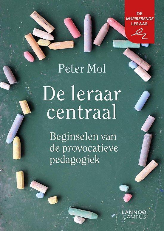 De leraar centraal - Peter Mol  